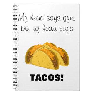 Mein Haupt sagt, dass Turnhalle mein Herz Tacos Notizblock