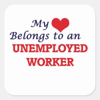 Mein Herz gehört einer arbeitslosen Arbeitskraft Quadratischer Aufkleber