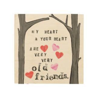 '' Mein Herz und Ihr Herz… '' Holzleinwand