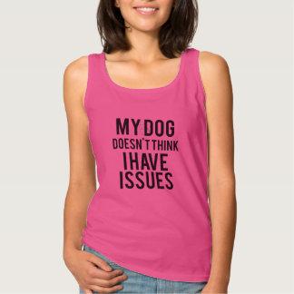 Mein Hund denkt nicht, dass ich Frage-Trägershirt