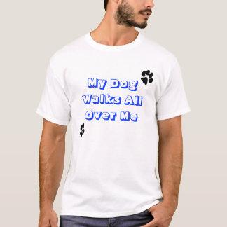Mein Hund geht ganz über mich (Tatzendrucke T-Shirt