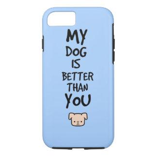 Mein Hund ist besser als Sie iPhone 8/7 Hülle