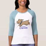 Mein Hund ist Chewish Shirt