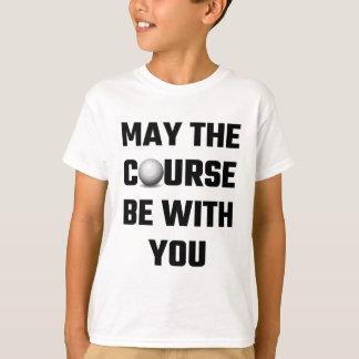 Mein ist der Kurs mit Ihnen T-Shirt