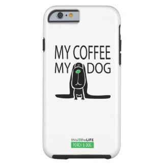 """mein Kaffee, mein Hund"" • iPhone 6/6s FALL Tough iPhone 6 Hülle"