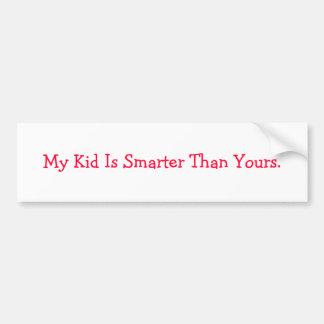 Mein Kind ist intelligenter als Ihre Autoaufkleber
