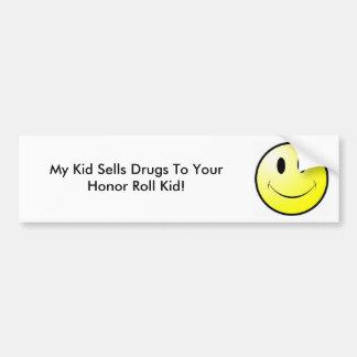 Mein Kind verkauft Drogen an Ihr Ehrenliste-Kind Autoaufkleber