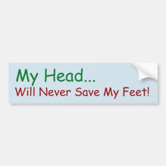 Mein Kopf rettet nie meine Füße! Aufkleber Autoaufkleber