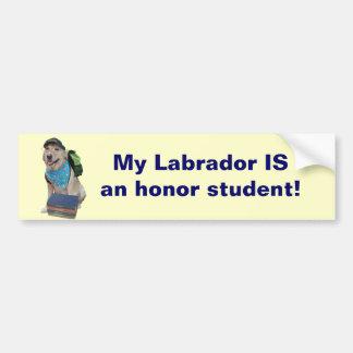 Mein Labrador IST ein Ehrenstudent! Autoaufkleber