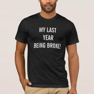 MEIN LETZTES JAHR SEIEND BRACH! T-Shirt