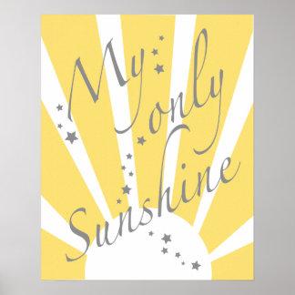Mein nur Sonnenscheinplakat Poster
