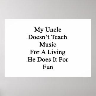 Mein Onkel unterrichtet nicht Musik für a-Leben, Poster