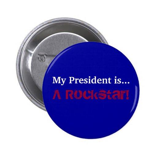 Mein Präsident ist…, ein Rockstar! Anstecknadel
