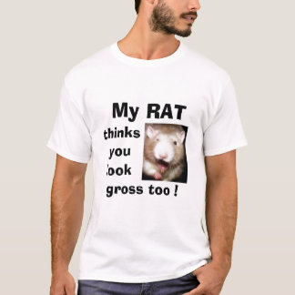 Mein RATTE. .grossed heraus T - Shirt