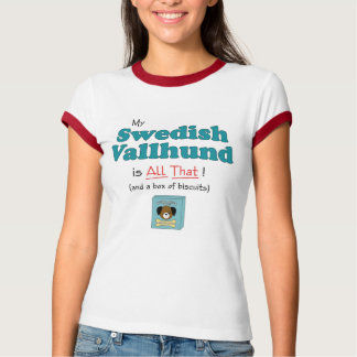 Mein schwedisches Vallhund ist alles das! T-Shirt
