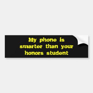 Mein Telefon ist intelligenter als Ihre Ehre Autoaufkleber