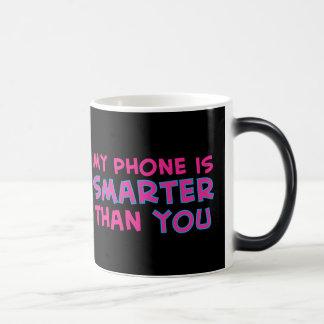 Mein Telefon ist intelligenter als Sie Verwandlungstasse