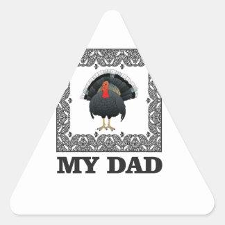 mein Vater der Truthahn Dreieckiger Aufkleber