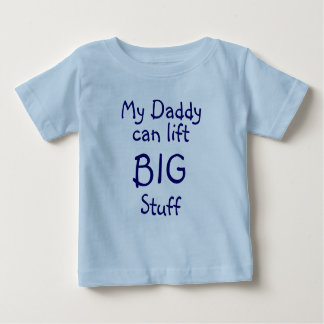 Mein Vati, kann anheben, GROSS, Material Baby T-shirt