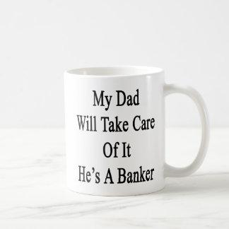 Mein Vati kümmert sich um ihm, das er ein Banker Kaffeetasse