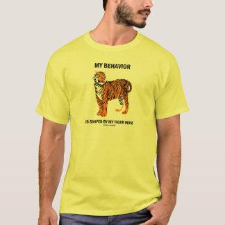 Mein Verhalten wird von meiner Tiger-Mamma geformt T-Shirt