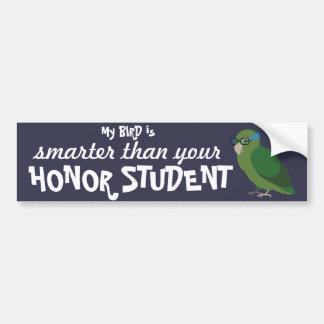 Mein Vogel ist intelligenter als Ihr Ehrenstudent Autoaufkleber