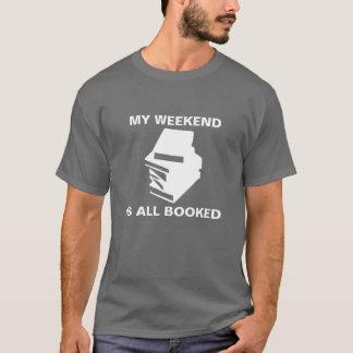 Mein Wochenende ist alles gebuchte T-Shirt
