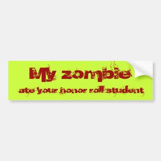 Mein Zombie aß Ihren Ehrenlistestudent Aufkleber Autoaufkleber