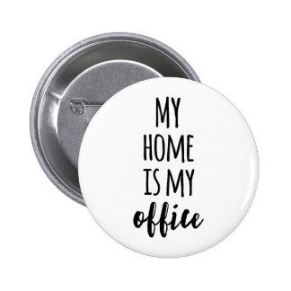 Mein Zuhause ist mein Büro Runder Button 5,7 Cm