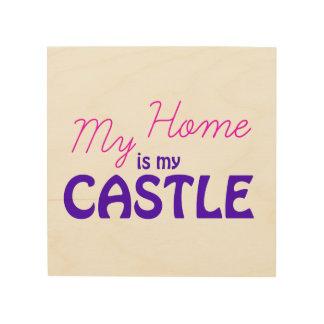 Mein Zuhause ist mein Schloss Holzwanddeko