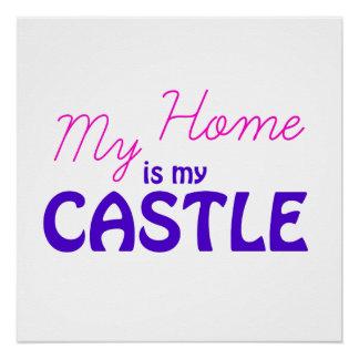 Mein Zuhause ist mein Schloss Poster
