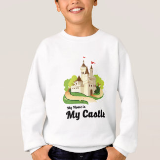 mein Zuhause mein Schloss Sweatshirt