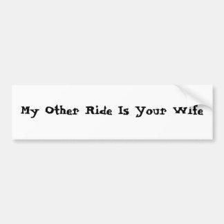 Meine andere Fahrt ist Ihre Ehefrau Autoaufkleber