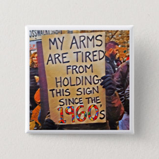 Meine Arme sind müde Quadratischer Button 5,1 Cm