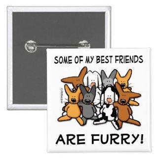 Meine besten Freunde sind Pelzknopf Quadratischer Button 5,1 Cm
