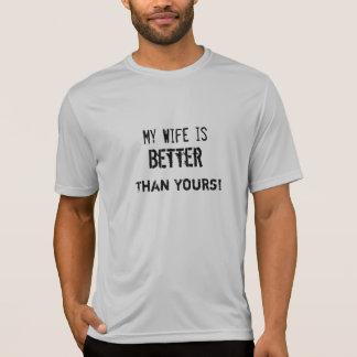 Meine Ehefrau ist besser als Ihre! Lustiger T - T-Shirt