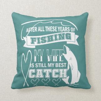 Meine Ehefrau ist noch mein bester Fang Kissen