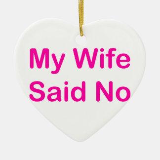 Meine Ehefrau sagte nein in einem heißes Keramik Ornament