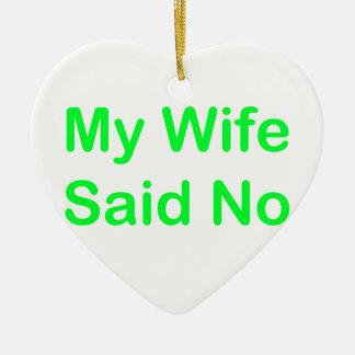 Meine Ehefrau sagte nein in einem hellgrünen Keramik Herz-Ornament