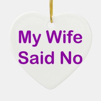 Meine Ehefrau sagte nein in einem lila Schriftart Keramik Ornament