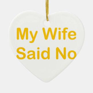 Meine Ehefrau sagte nein in einem orange Keramik Herz-Ornament