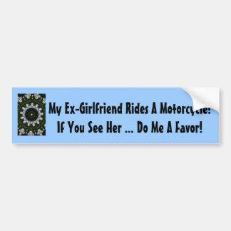 Meine Ex-Freundin reitet ein Motorrad! Autoaufkleber