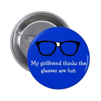 Meine Freundin denkt, dass die Gläser… heiß sind Runder Button 5,1 Cm