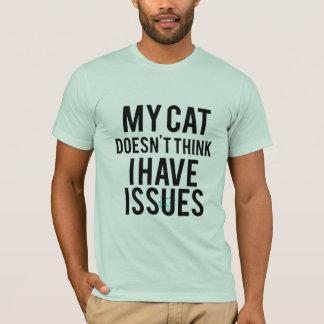 Meine Katze denkt nicht, dass ich den T - Shirt