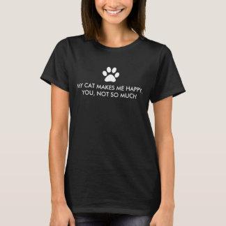 Meine Katze macht mich glückliches Sprichwort T-Shirt