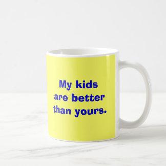 Meine Kinder sind besser als Ihre Kaffeetasse