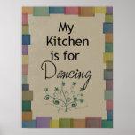 Meine Küche ist für tanzendes Plakat