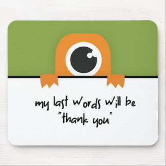 """Meine letzten Wörter sind """"danken Ihnen """" Mauspads"""