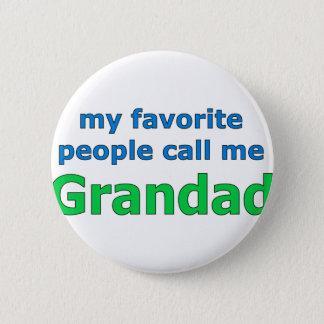 meine Lieblingsleute rufen mich Grandad an Runder Button 5,1 Cm