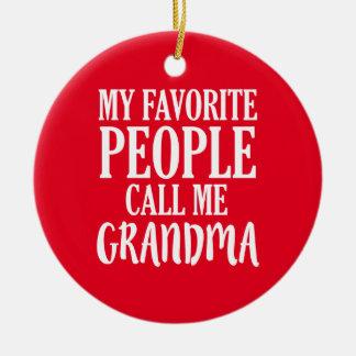 Meine Lieblingsleute rufen mich Keramik Ornament